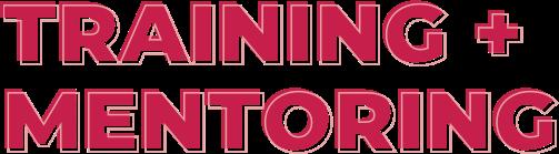 Training + Mentoring